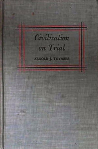 Civilization on Trial by Arnold J. Toynbee (Author)