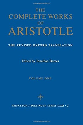 Complete Works of Aristotle, Vol. 1 & 2 by Aristotle (Author), Jonathan Barnes (Editor)
