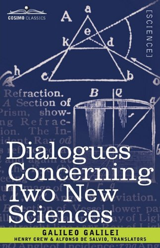 Dialogues Concerning Two New Sciences by Galileo Galilei (Author), Henry Crew (Translator), Alfonso De Salvio (Translator)