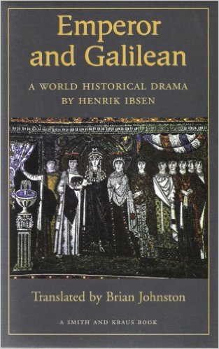 Emperor and Galilean: A World Historical Drama' by Henrik Ibsen (Author), Brian Johnston  (Translator)