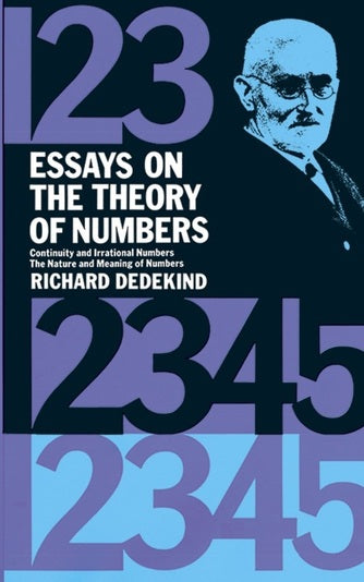 Essays on the Theory of Numbers by Richard Dedekind (Author)