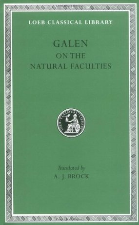 Galen: On the Natural Faculties by Galen (Author), A. J. Brock (Translator)