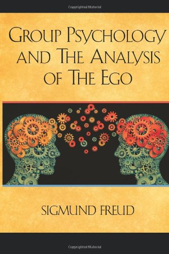 Group Psychology and The Analysis of The Ego by Sigmund Freud  (Author)