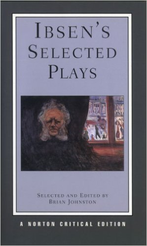 Ibsen's Selected Plays by Henrik Ibsen  (Author), Brian Johnston  (Editor)