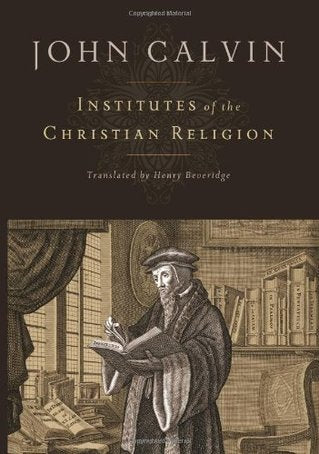 Institutes of the Christian Religion by John Calvin (Author)