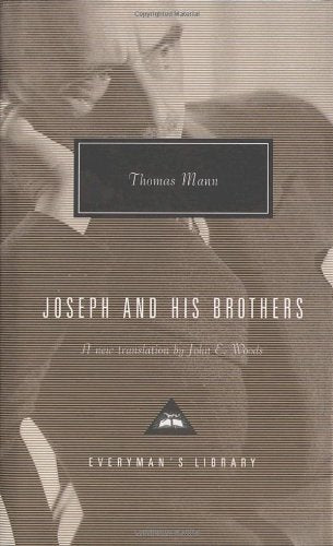 Joseph and His Brothers: The Stories of Jacob, Young Joseph, Joseph in Egypt, Joseph the Provider by Thomas Mann  (Author), John E. Woods (Translator)