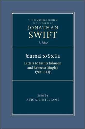 Journal to Stella: Letters to Esther Johnson and Rebecca Dingley by Jonathan Swift  (Author), Abigail Williams (Editor)