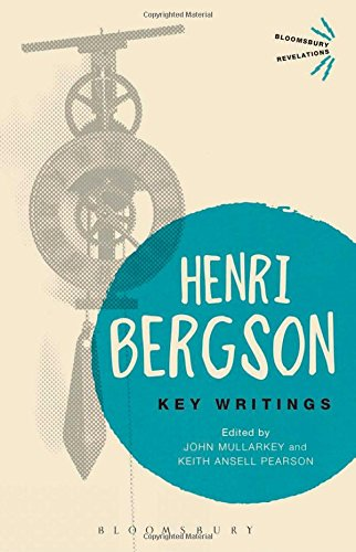 Key Writings by Henri Bergson  (Author), Keith Ansell Pearson (Editor), John Mullarkey (Editor)