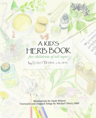 Kids Herb Book: For Children of All Ages by Lesley Tierra  (Author)