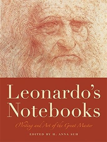 Leonardo's Notebooks: Writing and Art of the Great Master by Leonardo Da Vinci (Author), H. Anna Suh (Editor)