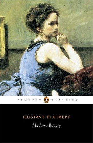 Madame Bovary by Gustave Flaubert  (Author), Geoffrey Wall (Editor, Translator, Introduction), Michele Roberts (Preface)