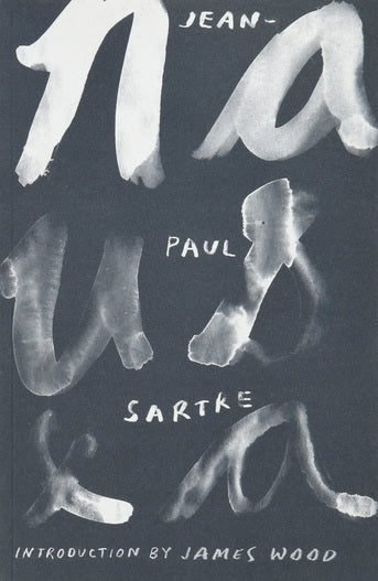 Nausea by Jean-Paul Sartre  (Author), Lloyd Alexander (Translator), James Wood (Introduction), Richard Howard (Foreword)