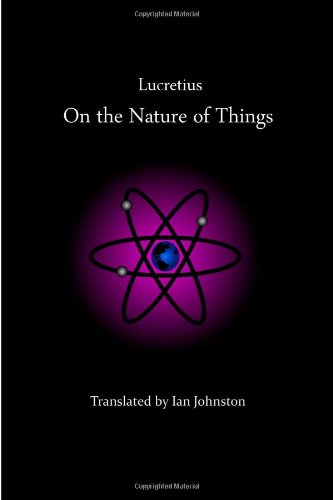 On the Nature of Things by Lucretius (Author), Ian Johnston (Translator), Ian Crowe (Illustrator)