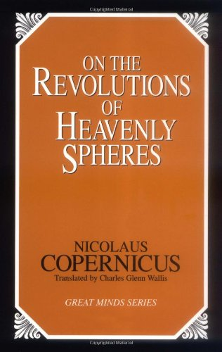 On the Revolutions of Heavenly Spheres by Nicolaus Copernicus  (Author)