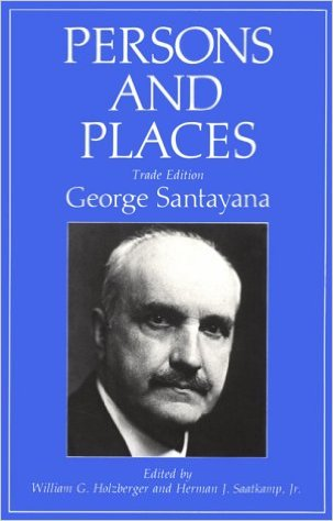 Persons and Places: Critical Edition by George Santayana  (Author), William G. Holzberger (Editor), Herman J. Saatkamp Jr (Editor),Richard C. Lyon (Introduction)