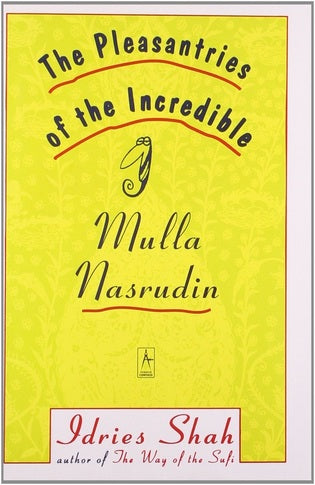 Pleasantries of the Incredible Mullah Nasrudin by Idries Shah (Author)