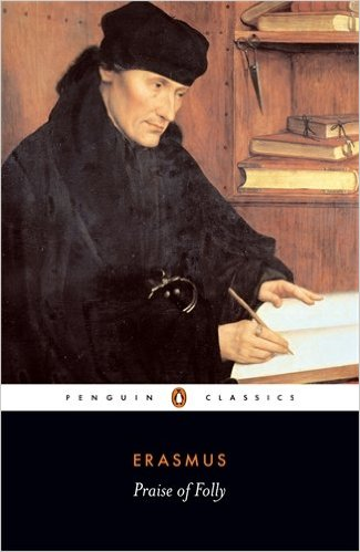Praise of Folly by Desiderius Erasmus (Author), A. H. T. Levi (Editor, Introduction), Betty Radice (Translator)