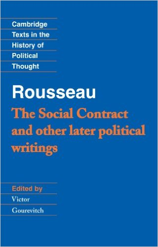 Rousseau: The Social Contract and Other Later Political Writings by Jean-Jacques Rousseau  (Author), Victor Gourevitch (Editor)
