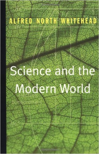 Science and the Modern World by Alfred North Whitehead (Author)
