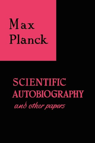 Scientific Autobiography and Other Papers by Max Planck (Author)