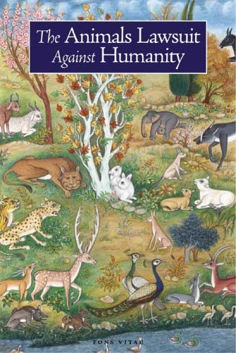 The Animals' Lawsuit Against Humanity: An Illustrated 10th Century Iraqi Ecological Fable by Ikhwan al-Safa (Author), Rabbi Dan Bridge (Author), Rabbi Kalonymus (Author), Umm Kulthum (Illustrator), Rabbi Anson Laytner (Translator)