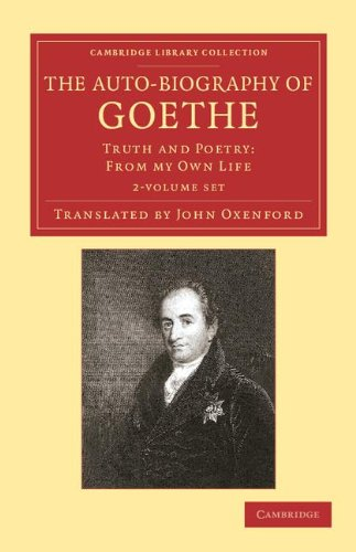 The Auto-Biography of Goethe (2 Volume Set); Truth and Poetry: From my Own Life by Johann Wolfgang von Goethe (Author), John Oxenford (Translator)