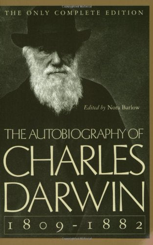 The Autobiography of Charles Darwin: 1809-1882 by Charles Darwin  (Author), Nora Barlow  (Editor)