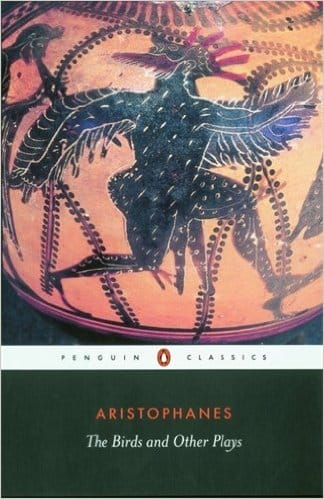 The Birds and Other Plays by Aristophanes (Author), David Barrett (Translator), Alan Sommerstein (Translator)