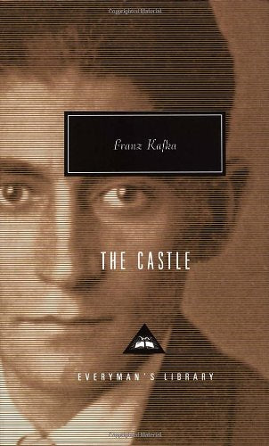 The Castle by Franz Kafka  (Author), Willa and Edwin Muir (Translators)