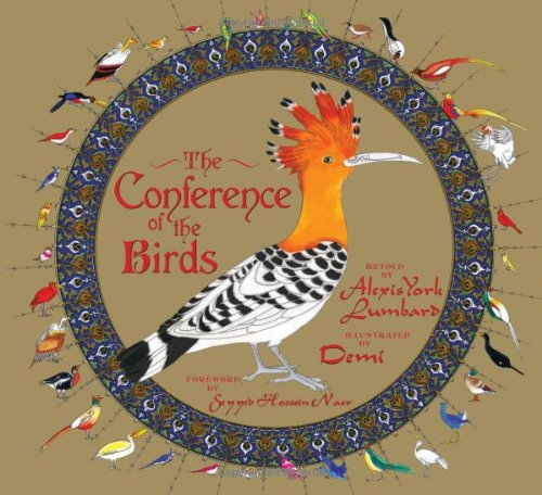 The Conference of the Birds By Alexis York Lumbard  (Adapter), Demi  (Illustrator), Seyyed Hossein Nasr (Foreword)