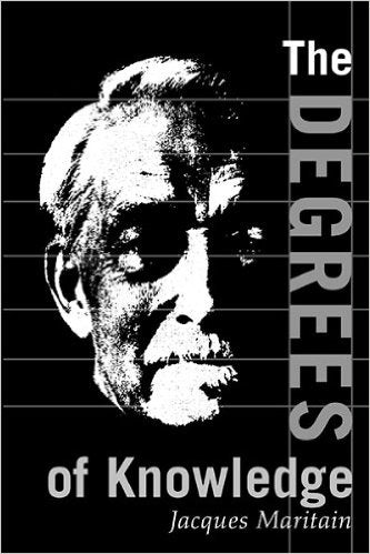 The Degrees of Knowledge by Jacques Maritain  (Author), Ralph M. McInerny (Editor), Gerald B. Phelan (Translator)