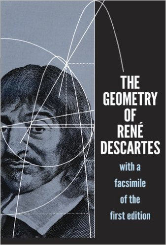 The Geometry of Rene Descartes: with a Facsimile of the First Edition by Rene Descartes (Author), David Eugene Smith (Translator), Marcia L. Latham (Translator)
