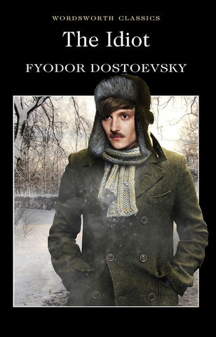 The Idiot by Fyodor Dostoyevsky (Author)