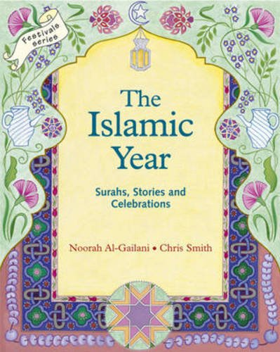 The Islamic Year: Suras, Stories, and Celebrations (Crafts, Festivals and Family Activities) by Geoffrey Payne (Author)