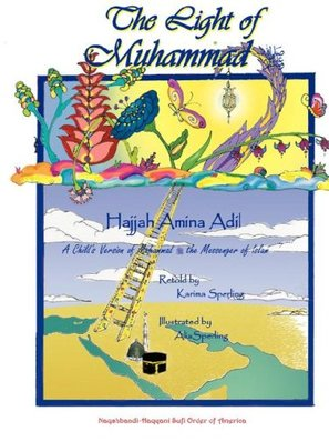 The Light of Muhammad by Karima Sperling (Adapter), Hajjah Amina Adil (Author), Alia Sperling (Illustrator)