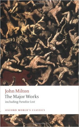 The Major Works by John Milton  (Author), Stephen Orgel  (Editor), Jonathan Goldberg (Editor)