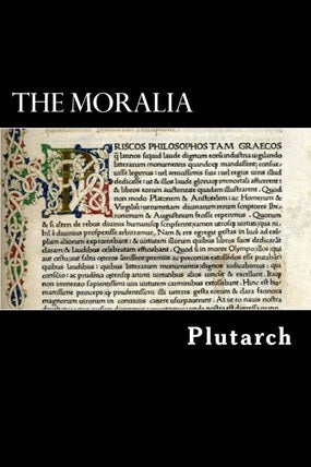 The Moralia by Plutarch (Author), Arthur Richard Shilleto (Translator)