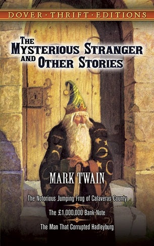 The Mysterious Stranger and Other Stories by Mark Twain (Author)