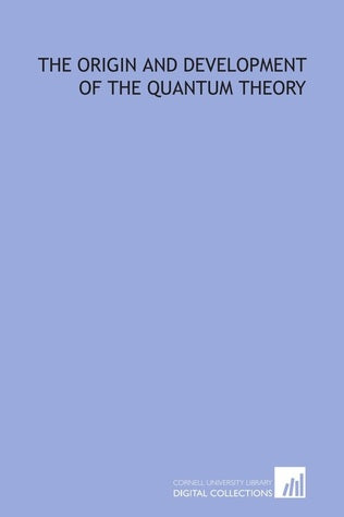 The Origin and Development of the Quantum Theory by Max Planck (Author)
