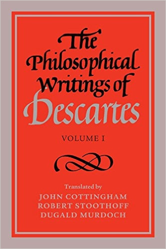 The Philosophical Writings of Descartes' (3 Volumes) by Rene Descartes (Author), John Cottingham  (Translator), Robert Stoothoff (Translator), Dugald Murdoch (Translator)