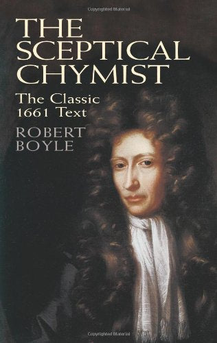The Sceptical Chymist by Robert Boyle  (Author)