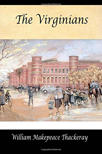 The Virginians: A Tale of the Last Century by William Makepeace Thackeray (Author)