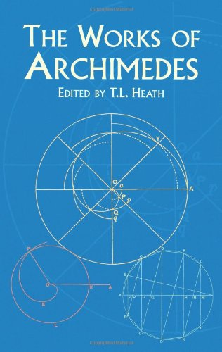 The Works of Archimedes by Archimedes  (Author), Sir Thomas Heath (Translator)