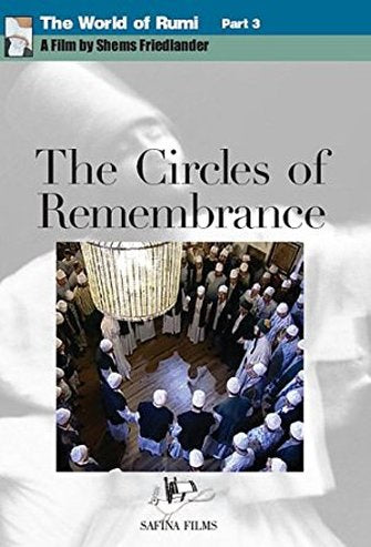 The World of Rumi: The Circles of Remembrance (2008)