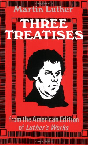 Three Treatises by Martin Luther (Author)