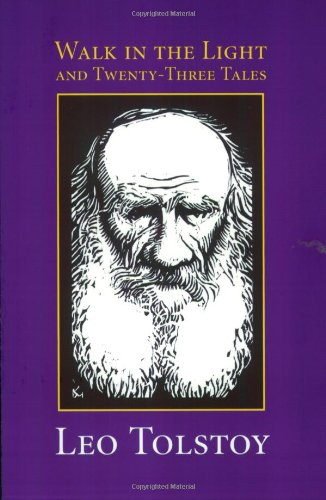 Walk in the Light and Twenty-Three Tales by Leo Nikolayevich Tolstoy (Author)