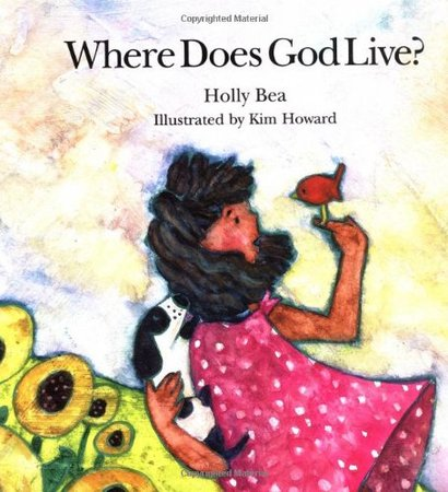 Where Does God Live? by Holly Bea (Author), Kim Howard (Illustrator)