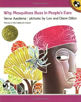 Why Mosquitoes Buzz in People's Ears: A West African Tale by Dillon Leo (Author, Illustrator), Diane Dillon (Author, Illustrator)