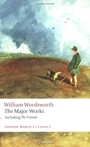 William Wordsworth: The Major Works: including The Prelude by William Wordsworth  (Author), Stephen Gill (Editor)