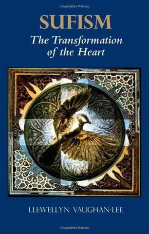 'Sufism: The Transformation of the Heart' By Llewellyn Vaughan-Lee PhD (Author)